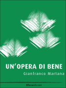Un'opera di bene di Gianfranco Martana in ebook - Ellera Edizioni