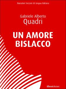 Copertina dell'ebook Un amore bislacco di Gabriele  Alberto Quadri